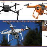 Migliori droni con GPS professionale: quale comprare ?