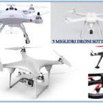 Migliori droni sotto i 300 euro: guida all'acquisto